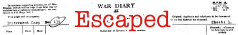 Link to War Diary of Internment Camp No. 135: Mar 19 escaped!