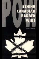 Link to Book (1980, 2004): POW Behind Canadian Barbed Wire